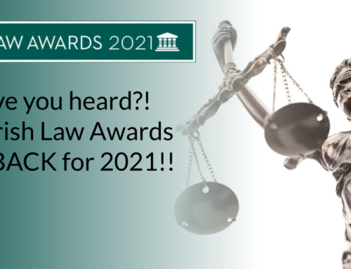 Have you heard?! The Irish Law Awards ARE BACK for 2021!!